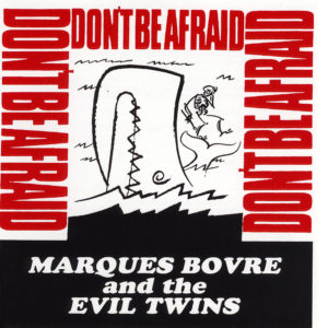 Don't Be Afraid – 1989