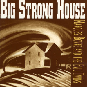 Big Strong House – 1992
