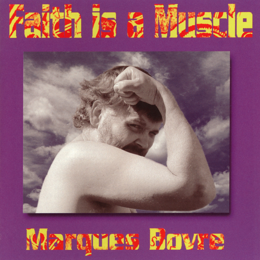 Faith is a Muscle – 1998