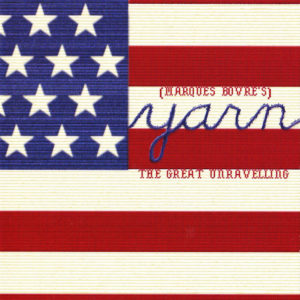 Yarn, The Great Unravelling – 2003